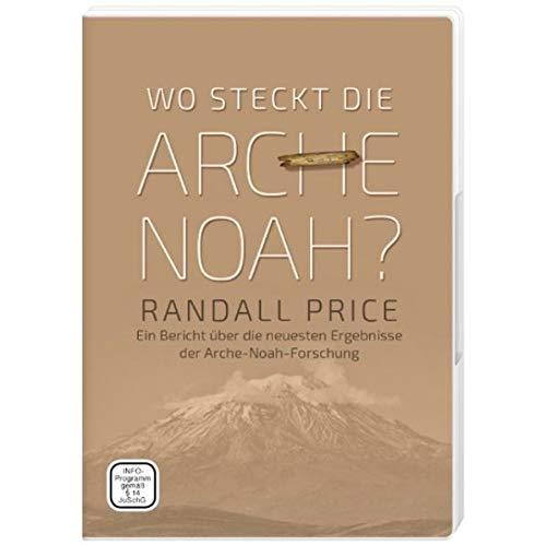 Wo steckt die Arche Noah?: Ein Bericht über die neuesten Ergebnisse der Arche-Noah-Forschung