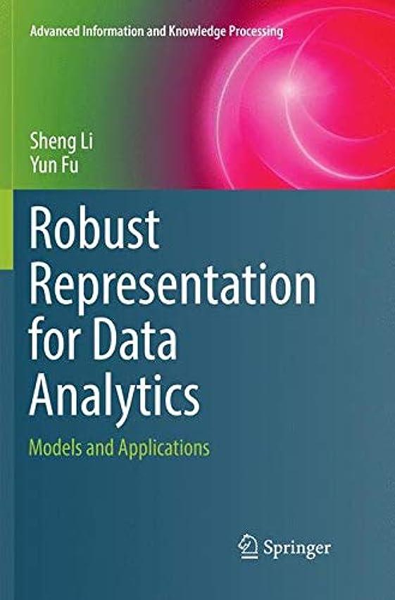 アピール姉妹メディアRobust Representation for Data Analytics: Models and Applications (Advanced Information and Knowledge Processing)