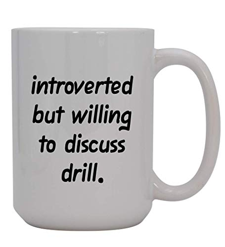 Introverted But Willing To Discuss Drill - 15oz Ceramic White Coffee Mug Cup, Black