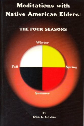 Compare Textbook Prices for Meditations with Native American Elders: The Four Seasons  ISBN 9781605304519 by Don L. Coyhis