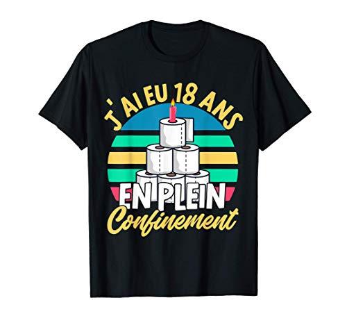 Cadeau Anniversaire 18 ans Humour Confinement Fille Garçon T-Shirt