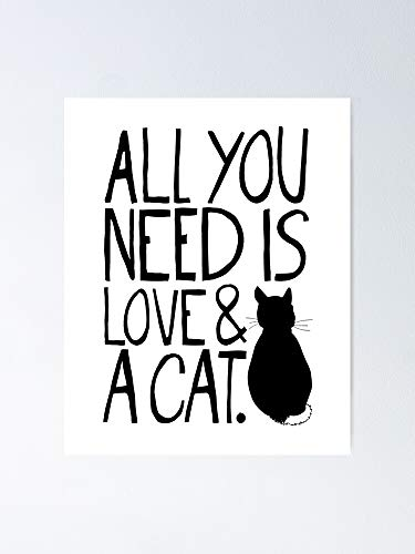 AZSTEEL All You Need Is Love And A Cat Poster | No Frame Board For Office Decor, Best Gift Family And Your Friends 11.7 * 16.5 Inch