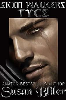 Tyce (Skin Walkers Book 15) by [Susan Bliler]