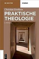 Praktische Theologie (De Gruyter Studium)