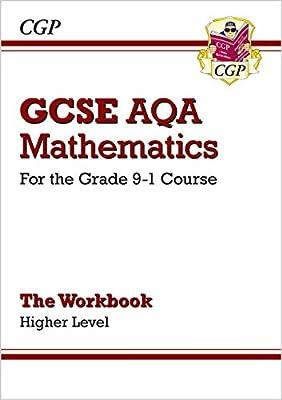 GCSE Maths AQA Workbook: Higher - for the Grade 9-1 Course (CGP GCSE Maths 9-1 Revision) from Coordination Group Publications Ltd (Cgp)