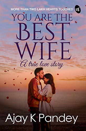You Are The Best Wife - A true love story