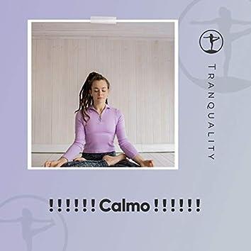 ! ! ! ! ! ! Calmo ! ! ! ! ! !