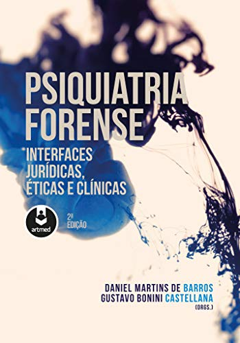 Psiquiatria Forense: Interfaces Jurídicas, Éticas e Clínicas