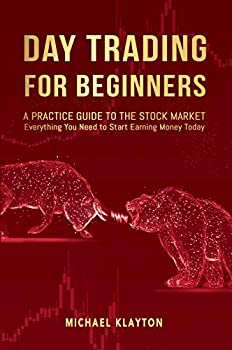 Day Trading for Beginners: A Practice Guide to Stock Market eBook