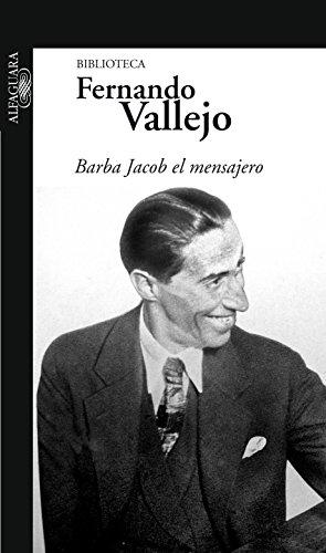 Barba Jacob, el mensajero (Spanish Edition)
