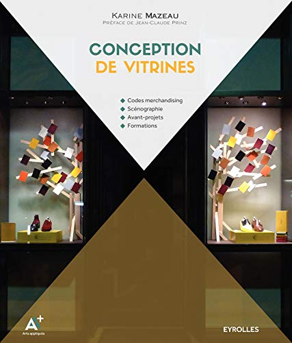 Conception de vitrines: Codes merchandising. Scénographie. Avant-projets. Formations.