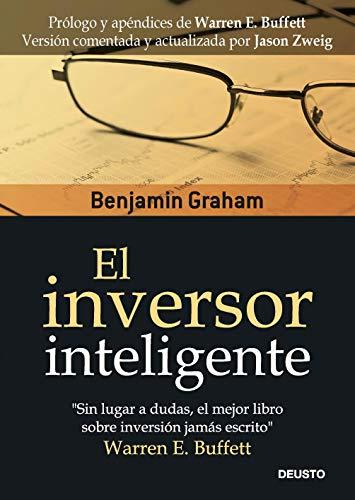 El inversor inteligente (Clásicos Deusto de Inversión y Finanzas)