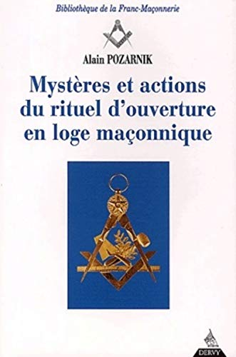 Mystères et actions du rituel d'ouverture en loge maçonnique