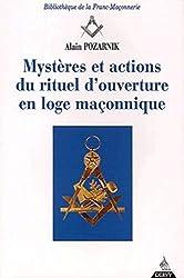 Mystères et actions du rituel d'ouverture en loge maçonnique d'Alain Pozarnik