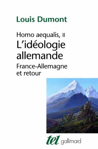Homo Aequalis : Tome 2, L'idéologie allemande : France-Allemagne et retour