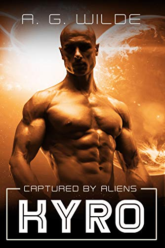 Kyro: A Sci-fi Alien Abduction Romance (Captured by Aliens Book 5) (English Edition)