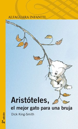 Aristóteles, el mejor gato para una bruja. (6 Años)
