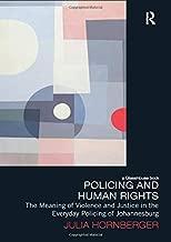 policing و بشري الحقوق: مما يعني أنه من Violence و Justice في الحياة اليومية policing من johannesburg (قانون التطوير, و globalization)