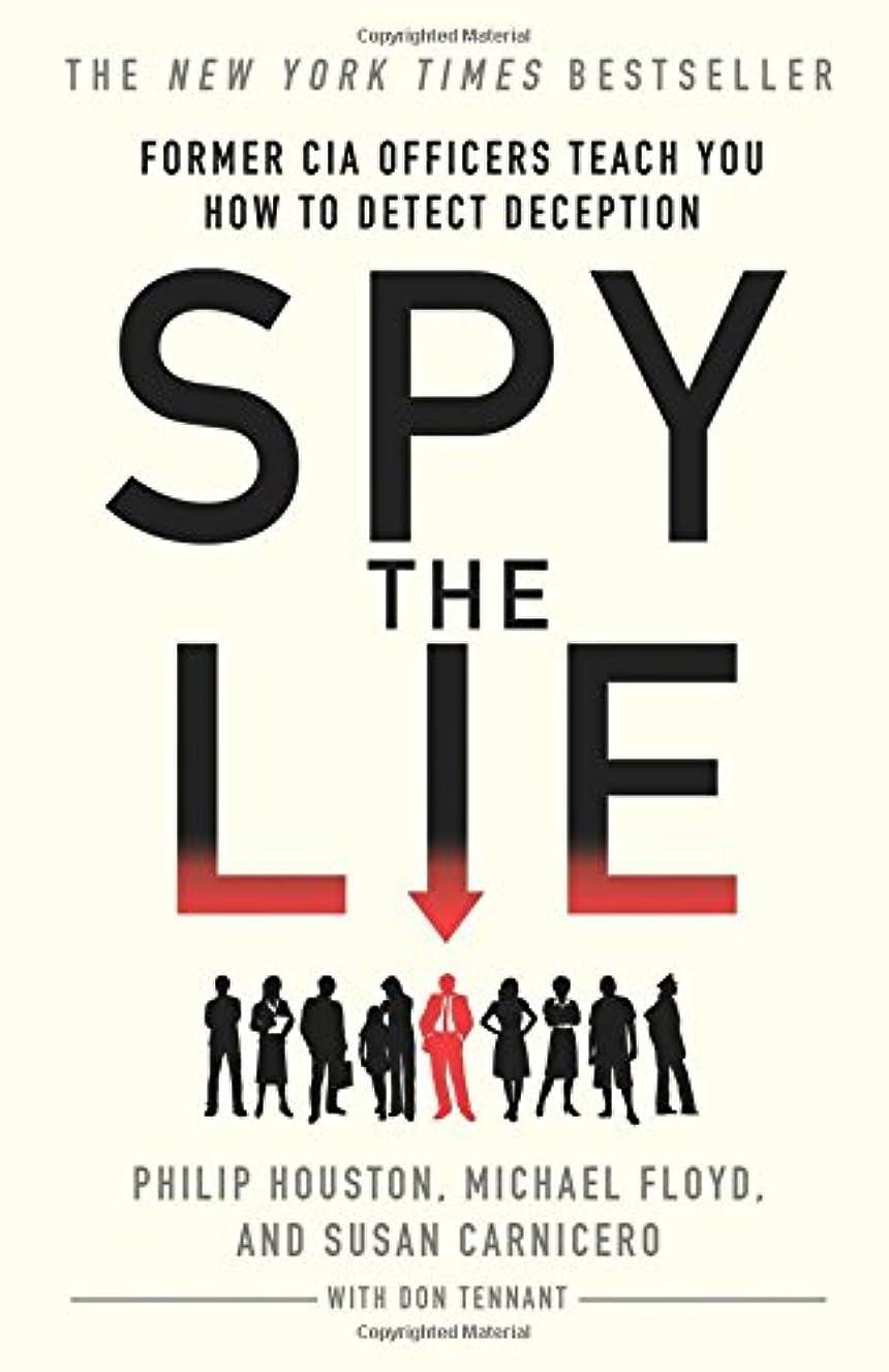推進、動かす不良送金Spy the Lie: Former CIA Officers Teach You How to Detect Deception