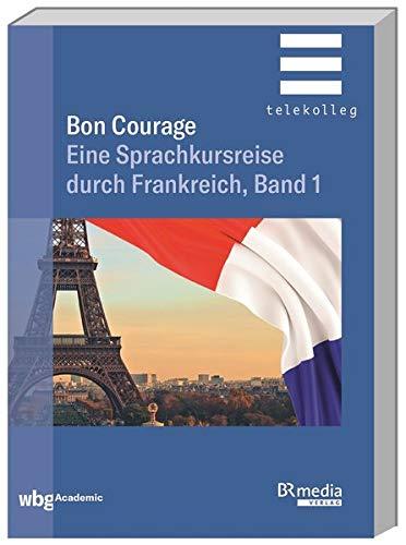 Eine Sprachkursreise durch Frankreich, Band 1