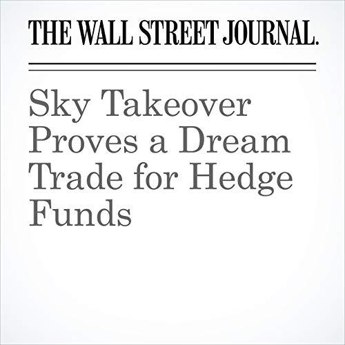 Sky Takeover Proves a Dream Trade for Hedge Funds copertina