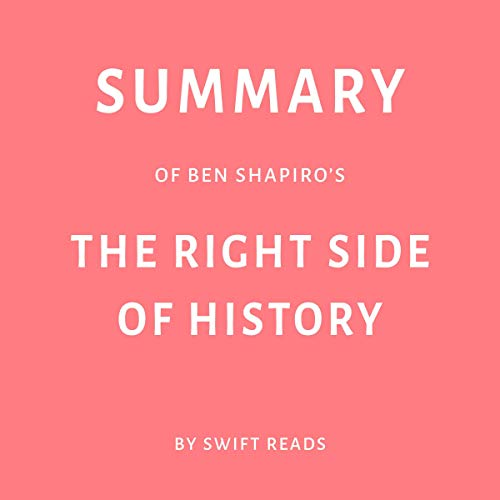 Summary of Ben Shapiro's The Right Side of History by Swift Reads Titelbild