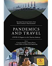 Pandemics and Travel: COVID-19 Impacts in the Tourism Industry (Tourism Security-Safety and Post Conflict Destinations) (English Edition)