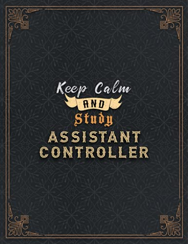 Assistant Controller Lined Notebook - Keep Calm And Study Assistant Controller Job Title Working Cover Journal: Task Manager, Home Budget, Journal, ... Goal, 21.59 x 27.94 cm, Book, 8.5 x 11 inch