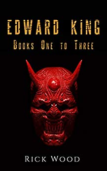 The Edward King Series Books 1-3: A Supernatural Horror Series by [Rick Wood]