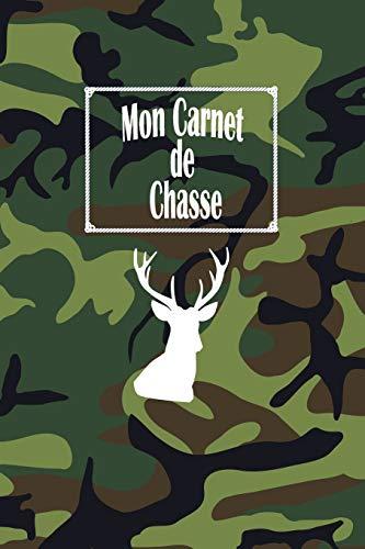 Mon carnet de Chasse: Cahier de notes Original et fantaisie style militaire avec un cerf-120 pages (15.24 x 22.86 cm) PDF Books