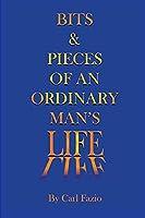 Bits & Pieces of an Ordinary Man's Life