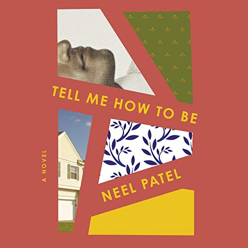 Tell Me How to Be Audiobook By Neel Patel cover art