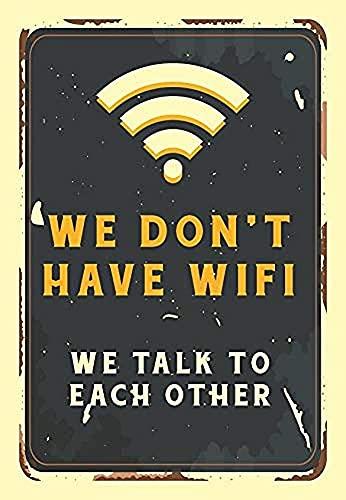 Letrero de metal con texto en inglés «We Don't Have Wi Fi», para interiores y exteriores, decoración de pared, 20 x 30 cm