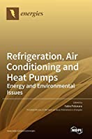 Refrigeration, Air Conditioning and Heat Pumps: Energy and Environmental Issues