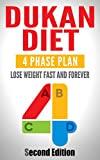 DUKAN DIET: Lose Weight FAST And Lose Weight FOREVER: Four Phase Plan