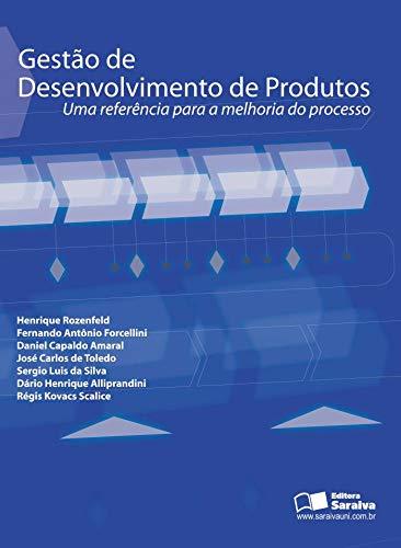 Gestão de desenvolvimento de produtos: Uma referência para a melhoria do processo