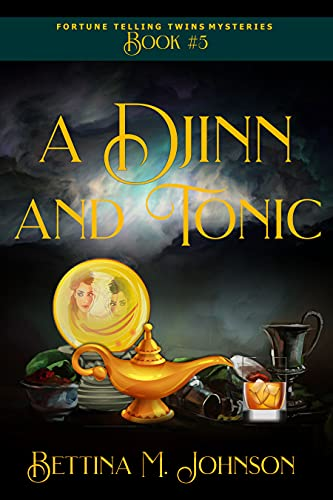 A Djinn and Tonic: Antiques & Mystic Uniques Caravan, A Paranormal Psychic Cozy Mystery, Fantasy Romance and Suspense Novella - Book 5 (The Fortune-Telling Twins Mysteries) by [Bettina M. Johnson]
