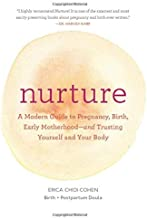 Best Nurture: A Modern Guide to Pregnancy, Birth, Early Motherhood and Trusting Yourself and Your Body (Pregnancy Books, Mom to Be Gifts, Newborn Books, Birthing Books) Review