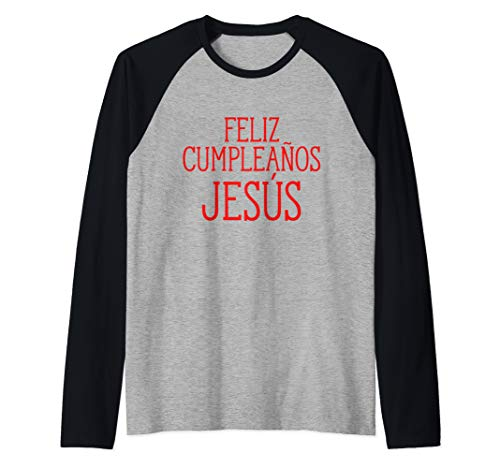 Feliz Cumpleanos Jesus Happy Birthday Jesus Holiday Humor Raglan Baseball Tee