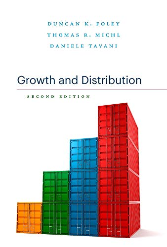 Compare Textbook Prices for Growth and Distribution: Second Edition 2 Edition ISBN 9780674986428 by Foley, Duncan K.,Michl, Thomas R.,Tavani, Daniele