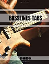 BASSLINES TABS Songbook: For Bass Guitar Players - Songbook - Notebook - Chords & Tablature - 100 pages for 48 songs - Large size  8,5 x 11
