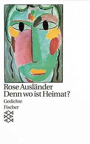 Denn wo ist Heimat ?: Gedichte 1927 - 1947 (Rose Ausländer, Gesamtwerk in Einzelbänden (Taschenbuchausgabe))