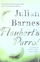 Flaubert's Parrot by Julian Barnes (Sep 14 2009)