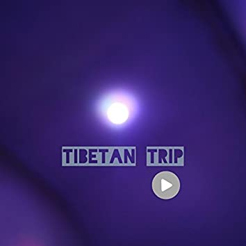 Tibetan Trip (with Moonrobbuka Collective Foundation)