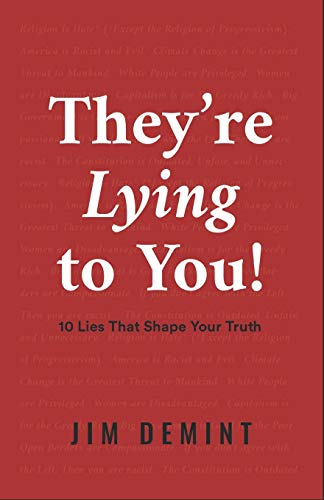 They're Lying to You: 10 Lies That Shape Your Truth