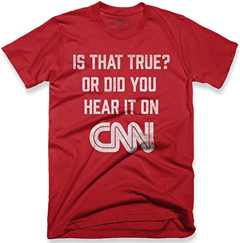 Superluxe Clothing is That True Or Did You Hear It On CNN? Mens Womens Unisex Funny Fake News Trump Supporter T-Shirt, Red, X-Large