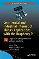 Commercial and Industrial Internet of Things Applications with the Raspberry Pi Front Cover