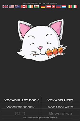 Katze isst Dango Reisklöße Vokabelheft: Vokabelbuch mit 2 Spalten für Feinschmecker und Fans der asiatischen Küche