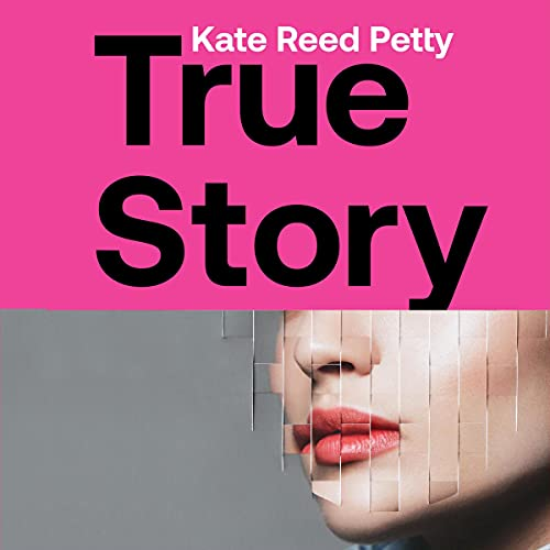 True Story Audiobook By Kate Reed Petty cover art