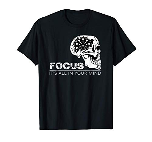 Focus It's All In Your Mind | Dart T Shirt Darts Gift T-Shirt